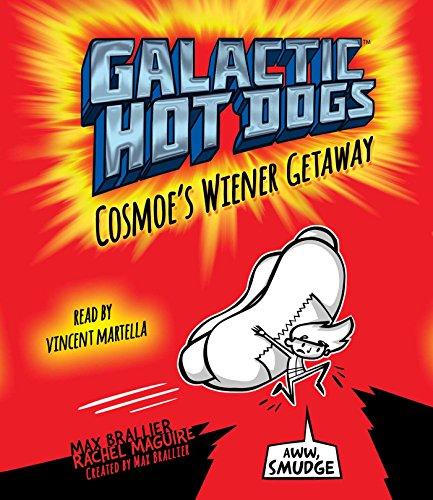 9781442385221: Galactic Hot Dogs 1: Cosmoe's Wiener Getaway