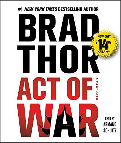 Act of War: A Thriller (Scot Harvath): Thor, Brad