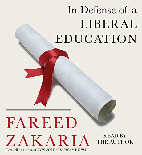 In Defense of a Liberal Education: Zakaria, Fareed