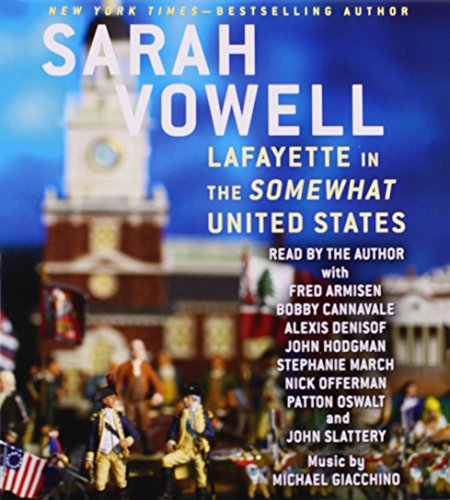 Lafayette in the Somewhat United States: Vowell, Sarah