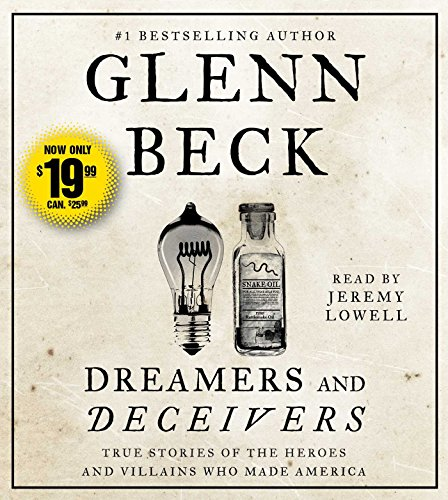 9781442392472: Dreamers and Deceivers: True and Untold Stories of the Heroes and Villains Who Made America