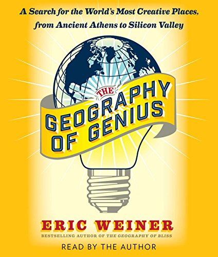 9781442394070: The Geography of Genius: A Search for the World's Most Creative Places from Ancient Athens to Silicon Valley