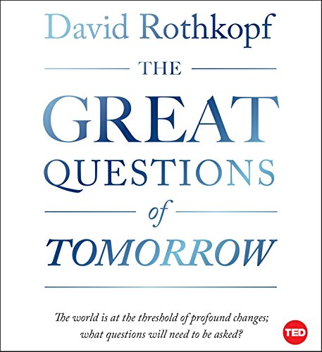 9781442396432: The Great Questions of Tomorrow: The Ideas That Will Remake the World (Ted Books)
