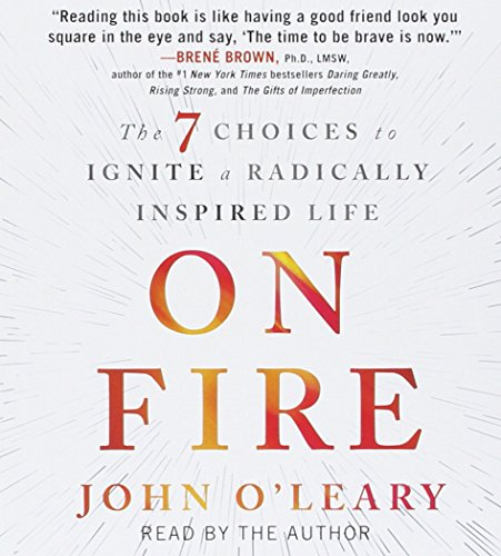 9781442397071: On Fire: The 7 Choices to Ignite a Radically Inspired Life