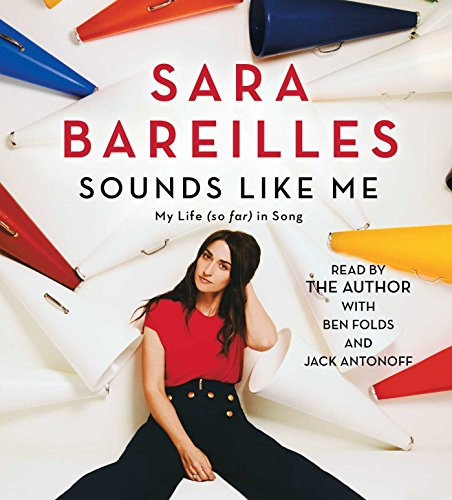 Sounds Like Me: My Life (So Far) in Song: Sara Bareilles