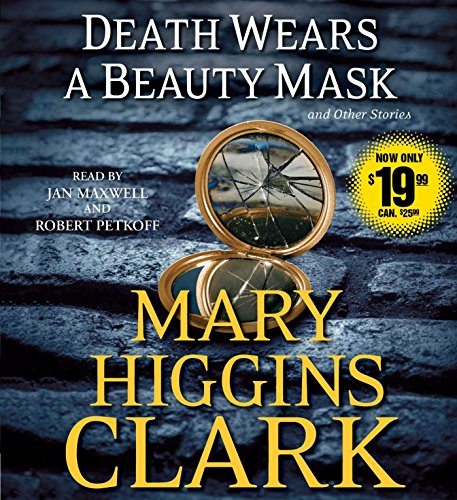 Death Wears a Beauty Mask and Other Stories: Mary Higgins Clark