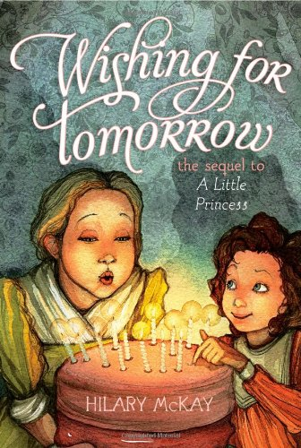 Wishing for Tomorrow: The Sequel to A Little Princess: McKay, Hilary