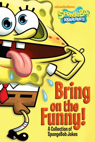 9781442401877: Bring on the Funny!: A Collection of SpongeBob Jokes (SpongeBob SquarePants)