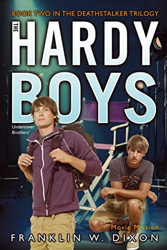 Movie Mission: Book Two in the Deathstalker Trilogy (Hardy Boys: Undercover Brothers): Dixon, ...