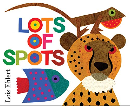 Lots of Spots: Ehlert, Lois