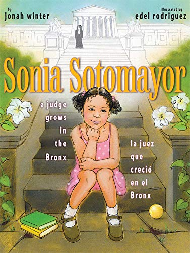 9781442403031: Sonia Sotomayor: A Judge Grows in the Bronx / La juez que crecio en el Bronx (Spanish and English Edition)