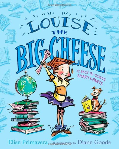 Louise the Big Cheese and the Back-to-School Smarty-Pants: Primavera, Elise