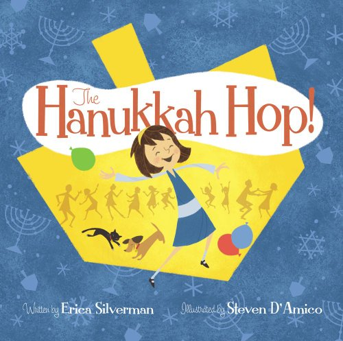 The Hanukkah Hop!: Silverman, Erica