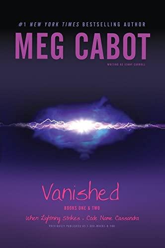 Vanished Books One & Two: When Lightning Strikes; Code Name Cassandra: Cabot, Meg