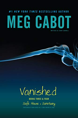 Vanished Books Three & Four: Safe House; Sanctuary: Cabot, Meg