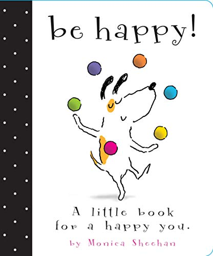 9781442406766: Be Happy!: A Little Book for a Happy You