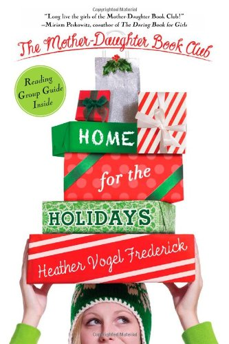 Home for the Holidays (The Mother-Daughter Book Club): Frederick, Heather Vogel