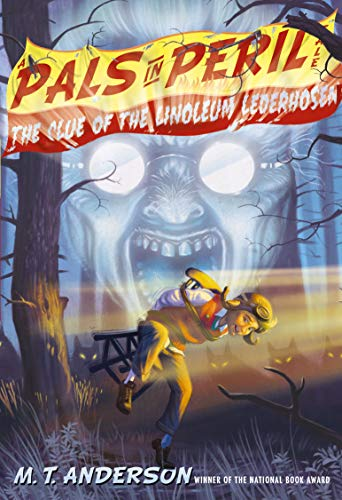 The Clue of the Linoleum Lederhosen (A Pals in Peril Tale): Anderson, M.T.