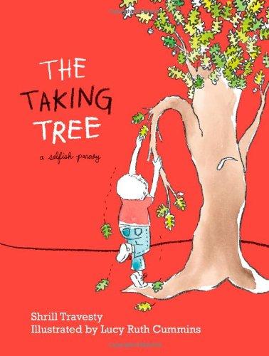 The Taking Tree: A Selfish Parody: Travesty, Shrill