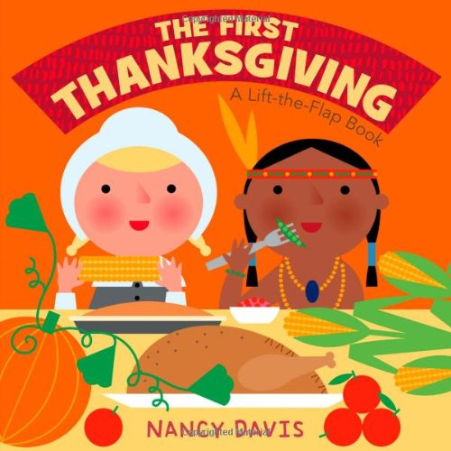 The First Thanksgiving: A Lift-the-Flap Book (1442408073) by Davis, Kathryn Lynn
