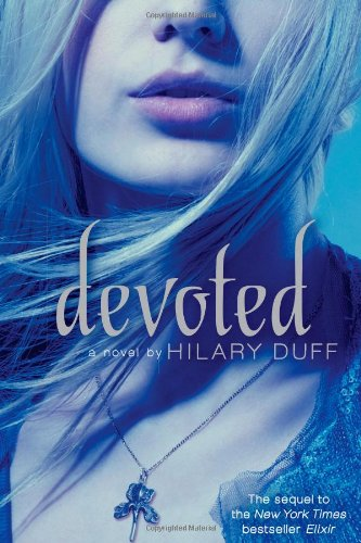 Devoted: An Elixir Novel: Duff, Hilary