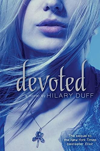 Devoted: An Elixir Novel: Hilary Duff
