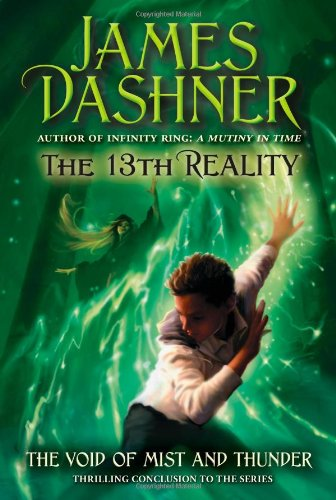 The Void of Mist and Thunder (The 13th Reality): Dashner, James