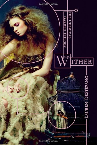 9781442409057: Wither (The Chemical Garden Trilogy)