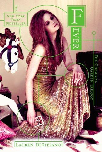 Fever (Chemical Garden Trilogy (Quality)): DeStefano, Lauren