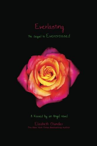 Everlasting (Kissed by an Angel): Chandler, Elizabeth