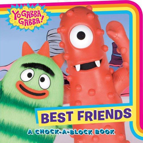 Best Friends: A Chock-a-Block Book (Yo Gabba Gabba!): Seiss, Ellie