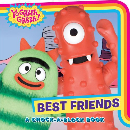 9781442409705: Best Friends: A Chock-a-Block Book (Yo Gabba Gabba!)