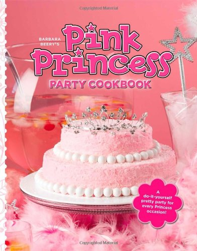 9781442412316: Barbara Beery's Pink Princess Party Cookbook