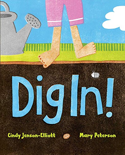 Dig In!: Cindy Jenson-Elliott; Cynthia L Jenson-Elliott; Mary Peterson