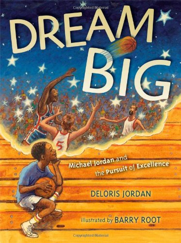 Dream Big: Michael Jordan and the Pursuit of Excellence: Deloris Jordan