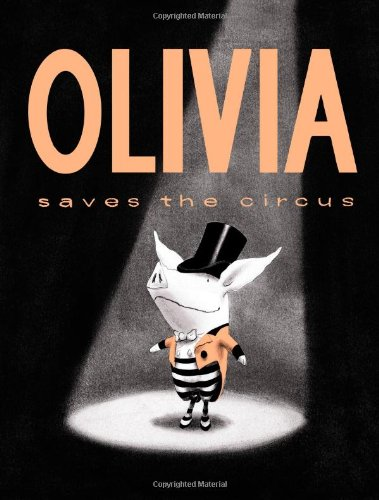 9781442412873: Olivia Saves the Circus (Classic Board Books)