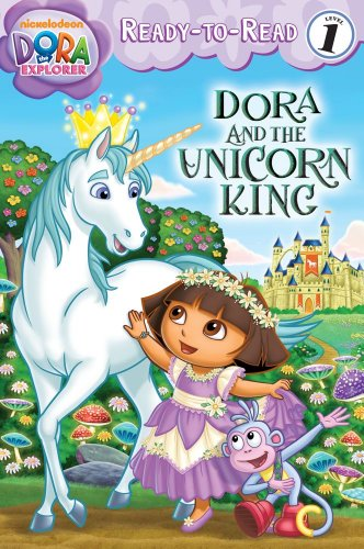 9781442413122: Dora and the Unicorn King (Dora the Explorer Ready-to-Read)