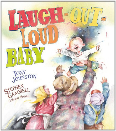 Laugh-Out-Loud Baby (Paula Wiseman Books) (1442413808) by Johnston, Tony