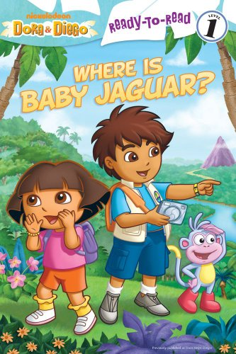 9781442413986: Where Is Baby Jaguar? (Dora & Diego: Ready-to-Read: Level 1)