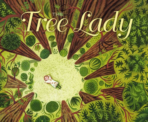 9781442414020: The Tree Lady: The True Story of How One Tree-Loving Woman Changed a City Forever