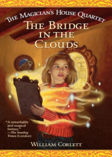 9781442414129: The Bridge in the Clouds (Magician's House Quartet)