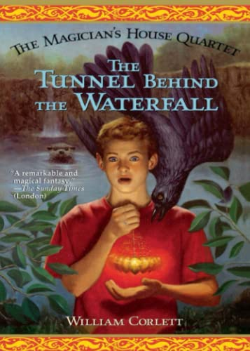 The Tunnel Behind the Waterfall (Magician's House Quartet): Corlett, William
