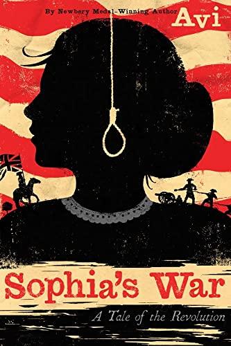 Sophia's War: A Tale of the Revolution: Avi