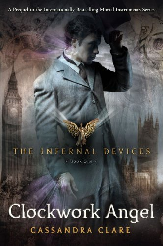 9781442416826: The Infernal Devices 1. Clockwork Angel