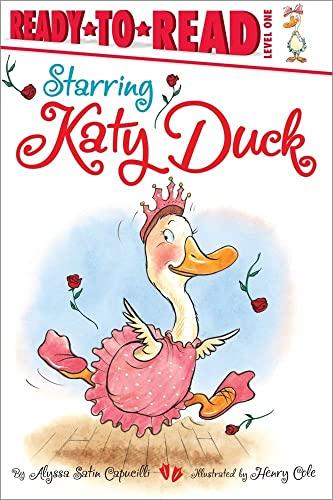 Starring Katy Duck (Ready-to-Reads): Capucilli, Alyssa Satin