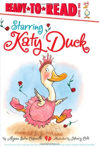 Starring Katy Duck (Ready-to-Reads) (144241975X) by Capucilli, Alyssa Satin