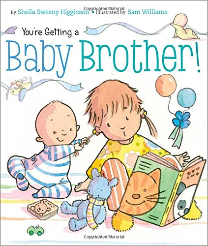 You're Getting a Baby Brother!: Higginson, Sheila Sweeny