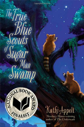 The True Blue Scouts of Sugar Man Swamp: Appelt, Kathi