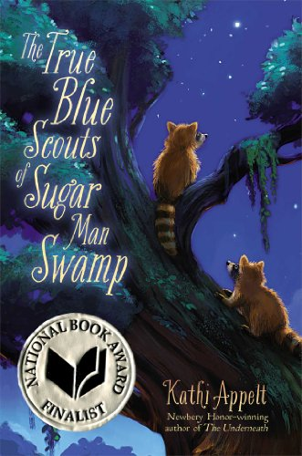 The True Blue Scouts of Sugar Man Swamp: Appelt, Kathi