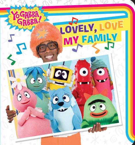 Lovely, Love My Family (Yo Gabba Gabba!): Ellie Seiss